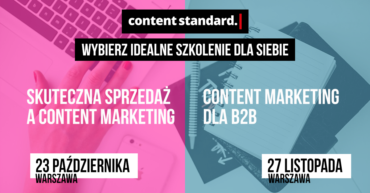 Szkolenia z content marketingu: skuteczna sprzedaż a content marketing 23.10.2018 w Warszawie oraz content marketing w B2B 27.11.2018 w Warszawie
